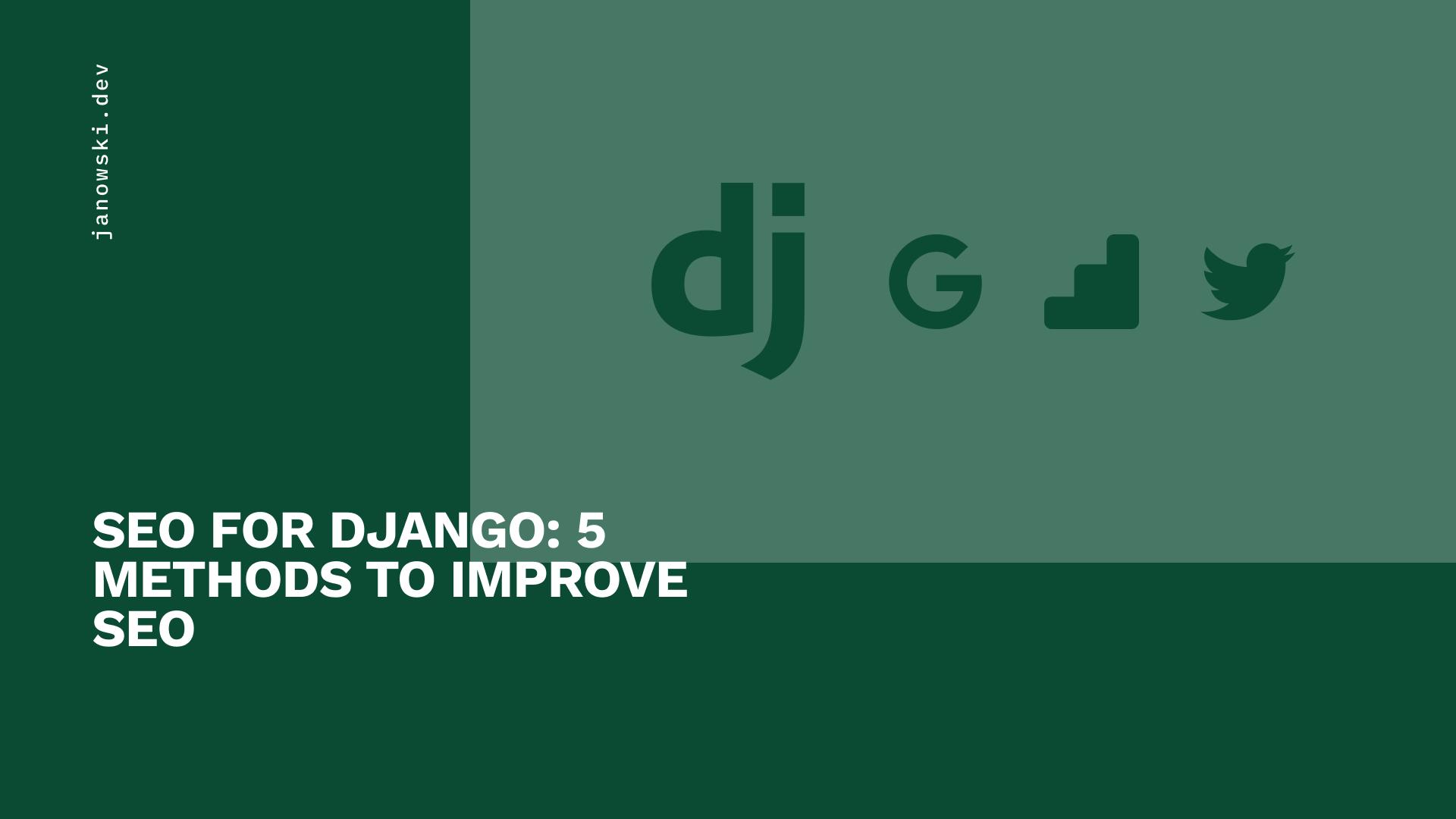 SEO for Django: 5 Methods to Improve SEO